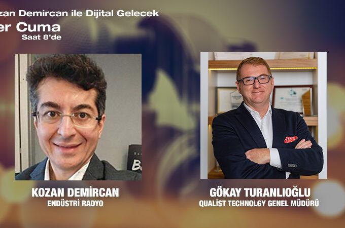 Qualist Technolgy Genel Müdürü Gökay Turanlıoğlu: Korona Sonrası Yeni Dijitalleşme Süreci