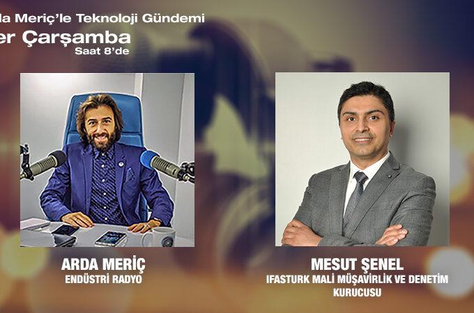 IFASTURK Mali Müşavirlik Ve Denetim Firması Kurucusu Mesut Şenel: Girişimcilere Sağlanan Destekler