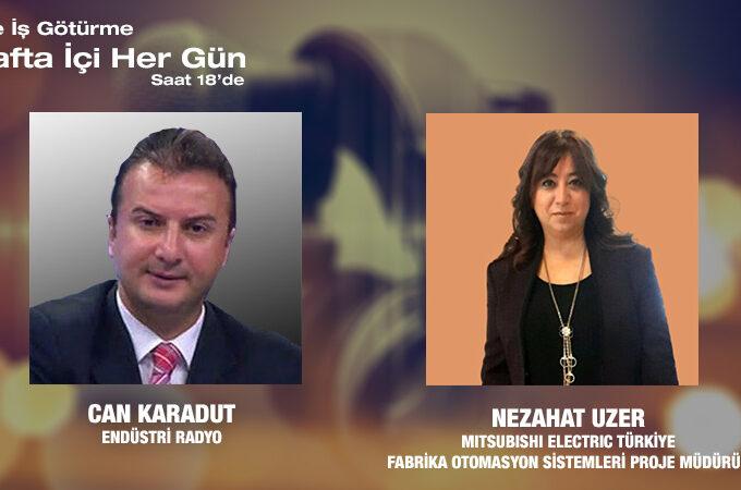 Mitsubishi Electric Türkiye Fabrika Otomasyon Sistemleri Proje Müdürü Nezahat Uzer: Dünyada Kadın Mühendisler Hangi Alanlara Imza Atıyor?