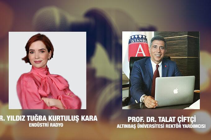 Altınbaş Üniversitesi Rektör Yardımcısı Prof. Dr. Talat Çiftçi: Toplum 5.0 Ve Üniversite Eğitiminin Geleceği