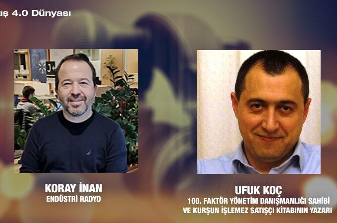 100. Faktör Yönetim Danışmanlığı Sahibi Ve Kurşun İşlemez Satışçı Kitabının Yazarı Ufuk Koç: Satış Dünyası
