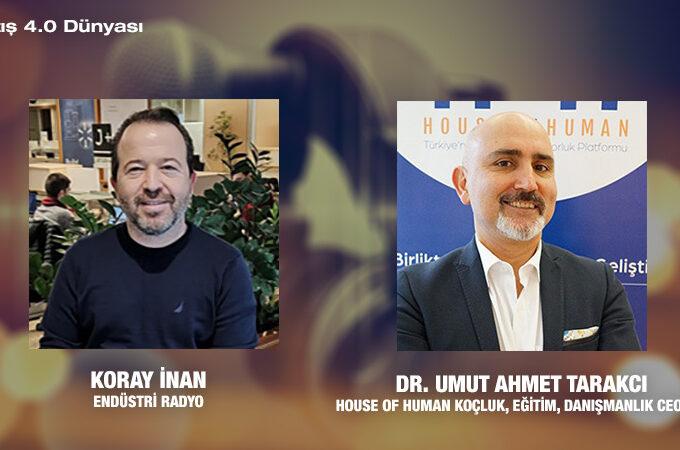 House Of Human Koçluk, Eğitim, Danışmanlık CEO'su Dr. Umut Ahmet Tarakcı:  Şirketlerde Başarı Ve Anlamı