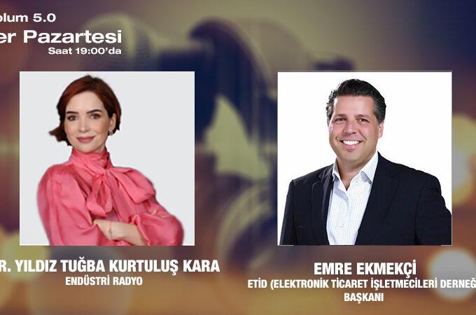 ETİD (Elektronik Ticaret İşletmecileri Derneği) Başkanı Emre Ekmekçi: E-Ticaret Ve Toplum 5.0