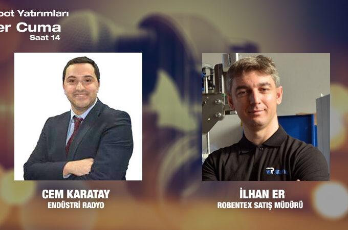 RobenteX Satış Müdürü İlhan Er: Anahtar Teslimi Otomasyon çözümleri Sunuyoruz