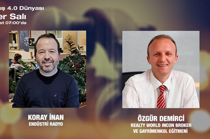 Realty World Incon Broker Ve Gayrimenkul Eğitmeni Özgür Demirci:  Yeni Dünyada Gayrimenkul Sektörü Ve Geleceği