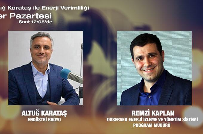 Observer Enerji İzleme Ve Yönetim Sistemi Program Müdürü Remzi Kaplan: Enerji Verimliliği Izleme Ve Yönetme