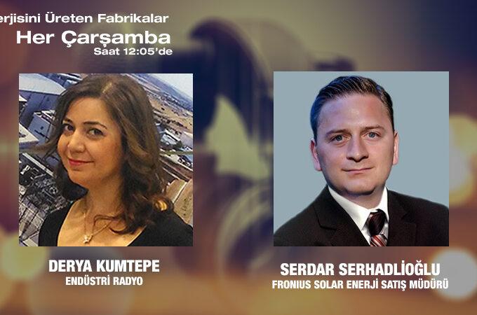 Fronius Solar Enerji Satış Müdürü Serdar Serhadlioğlu: Enerjisini üreten Fabrikalarda Güneş Enerjisinin Rolü