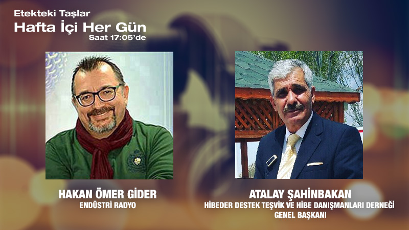 HİBEDER Destek Teşvik Ve Hibe Danışmanları Derneği Genel Başkanı Atalay Şahinbakan: KOBİ'lere Hibe Teşvik Ve Destekler