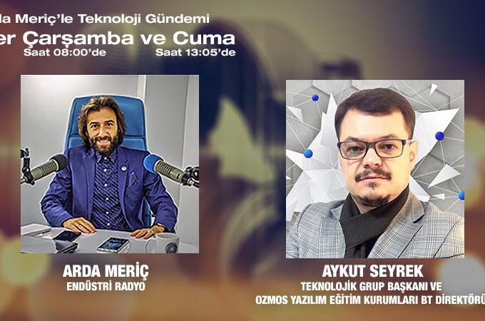 Teknolojik Grup Başkanı Ve Kozmos Yazılım Eğitim Kurumları BT Direktörü Aykut Seyrek: Dünyada Ve Türkiye'de Bilgi Teknolojilerinin Durumu