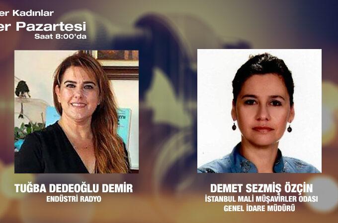 İstanbul Mali Müşavirler Odası Genel İdare Müdürü Demet Sezmiş Özçin: Üniversiteyi Kazanmamla Birlikte Kadın Olarak Mücadelem Başlamış Oldu