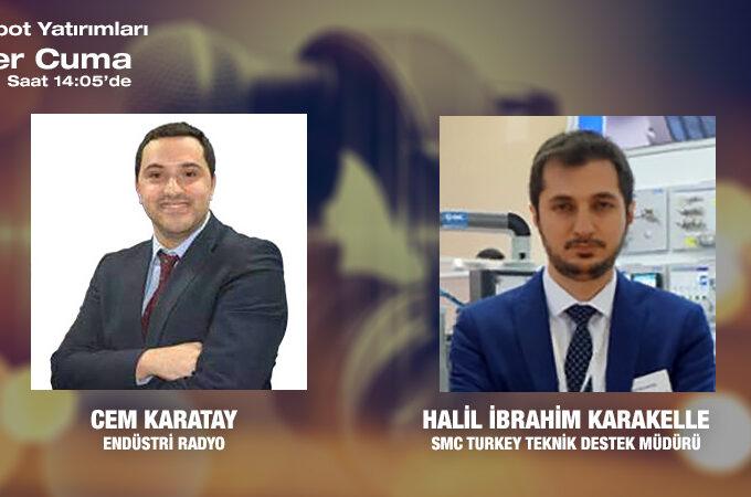 SMC Turkey Teknik Destek Müdürü Halil İbrahim Karakelle: Dünya Genelinde 30 Farklı ülkede üretim Tesisine Sahibiz