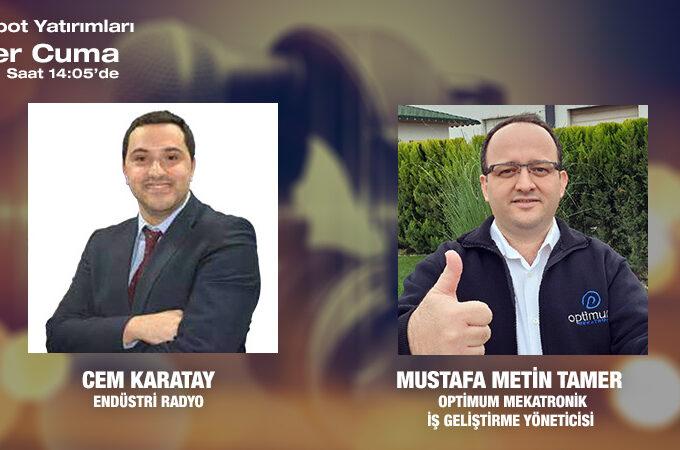 Optimum Mekatronik İş Geliştirme Yöneticisi Mustafa Metin Tamer: Bizim Fikri Karakteri Ile Sektöre Renk Kattık