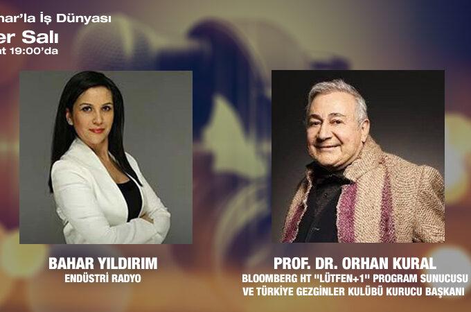 """Bloomberg HT """"Lütfen+1"""" Program Sunucusu Ve Türkiye Gezginler Kulübü Kurucu Başkanı Prof. Dr. Orhan Kural: Öğrenciye Dokunmadan Eğitim Olmaz"""