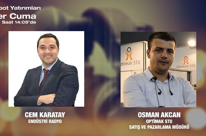 Optimak STU Satış Ve Pazarlama Müdürü Osman Akcan: Yerli Ve Milli Mühendislik çözümleri Sunuyoruz