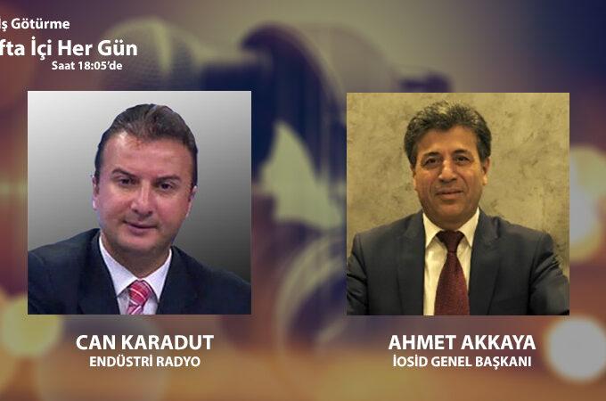 İOSİD Genel Başkanı Ahmet Akkaya: İşletmelerin Pandemi Sürecinde Durumu