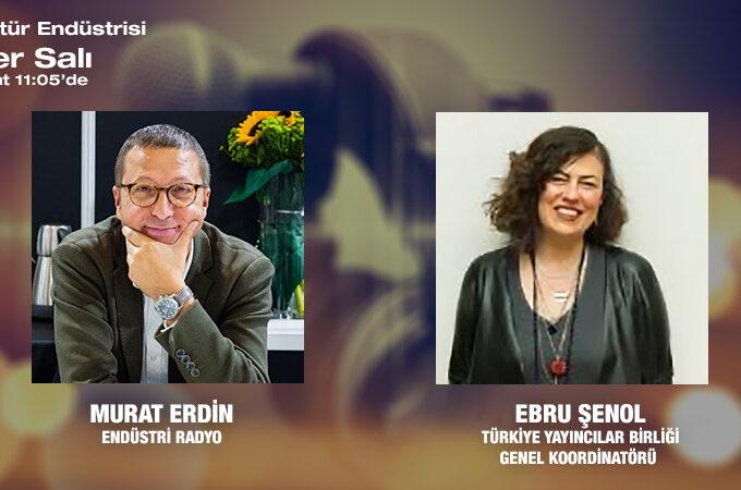 Türkiye Yayıncılar Birliği Genel Koordinatörü Ebru Şenol: Yayıncılık Sektörünün Durumu