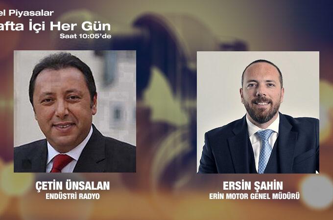 Erin Motor Genel Müdürü Ersin Şahin: Otomotiv Ve Yan Sanayi Sektöründeki Son Gelişmeler