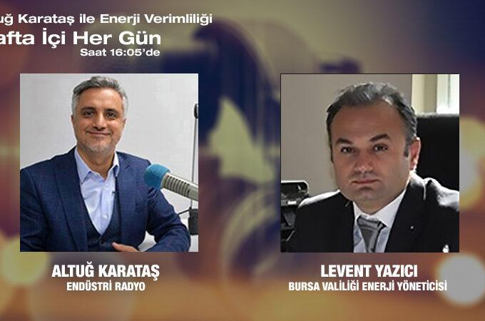 Bursa Valiliği Enerji Yöneticisi Levent Yazıcı: Kamuda Enerji Verimliliği
