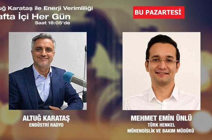 Türk Henkel Mühendislik Ve Bakım Müdürü Mehmet Emin Ünlü: Kimya Sektöründe Enerji Verimliliği Uygulamaları