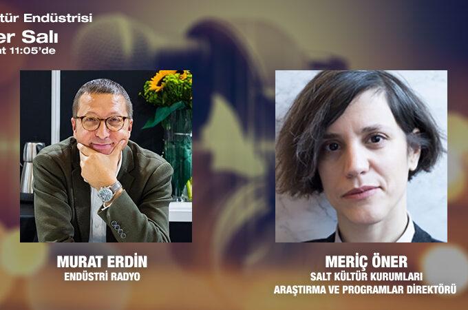 SALT Kültür Kurumları Araştırma Ve Programlar Direktörü Meriç Öner: Kültür Kurumları Mercek Altında