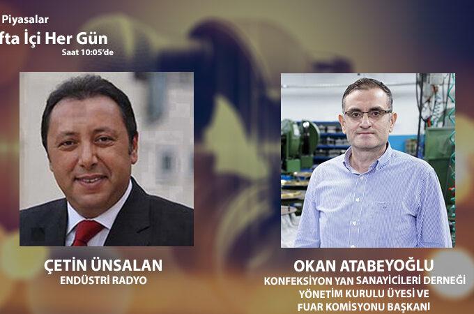 Konfeksiyon Yan Sanayicileri Derneği Yönetim Kurulu Üyesi Ve Fuar Komisyonu Başkanı Okan Atabeyoğlu: Sektörün Durumu Ve Potansiyeli