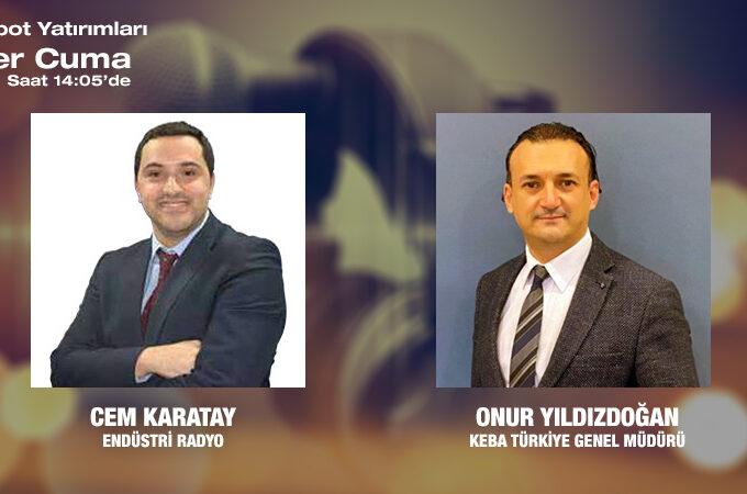 KEBA Türkiye Genel Müdürü Onur Yıldızdoğan: Yeni Ekibimizle Birlikte çıtamızı Daha Da Yükselteceğiz