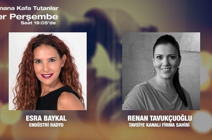 Tavsiye Kanalı Firma Sahibi Renan Tavukçuoğlu: Kulaktan Kulağa Pazarlama Ve Deneyim Pazarlaması