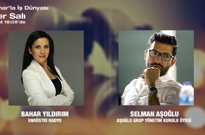 Aşoğlu Grup Yönetim Kurulu Üyesi Selman Aşoğlu: İnşaat Sektörünün Dünü, Bugünü Ve Yarını