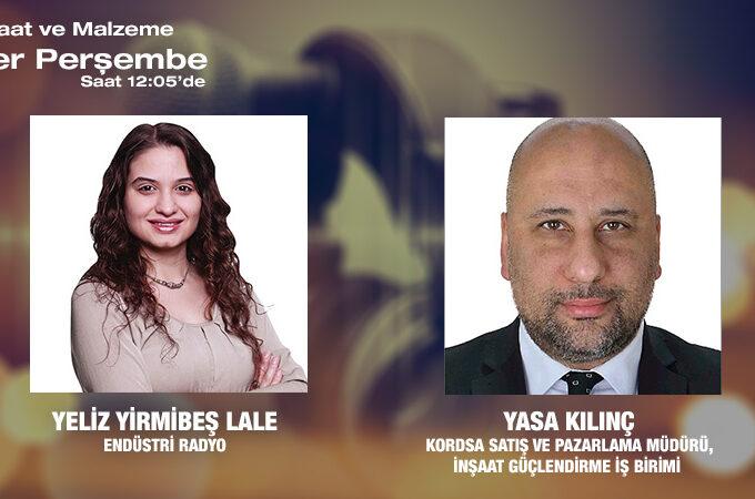 KORDSA Satış Ve Pazarlama Müdürü (İnşaat Güçlendirme İş Birimi) Yasa Kılınç: 5 ülkede Toplam 12 Tesisle Hizmet Veriyoruz