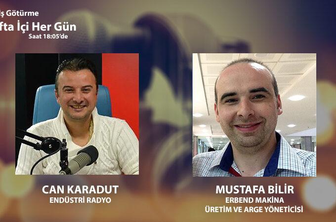 Erbend Makina Üretim Ve ArGe Yöneticisi Mustafa Bilir: Makine Sektöründe Son Durum