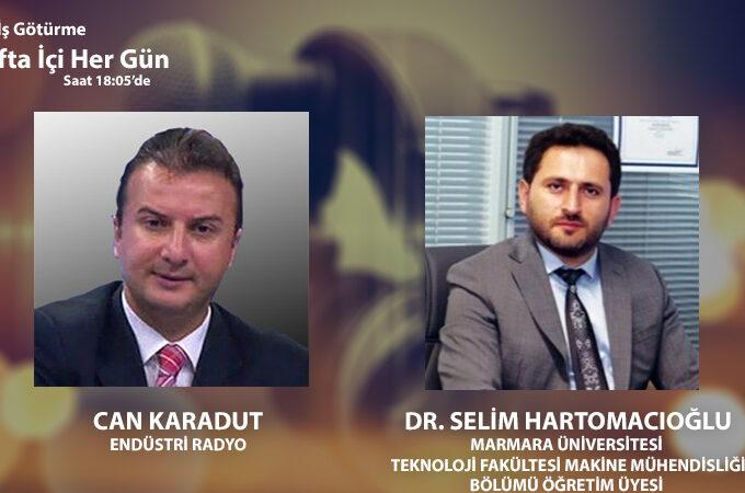 Marmara Üniversitesi Teknoloji Fakültesi Makine Mühendisliği Bölümü Öğretim Üyesi Dr. Selim Hartomacıoğlu: Firmaların Dijital Dönüşümü Ve üniversite-sanayi Işbirliği