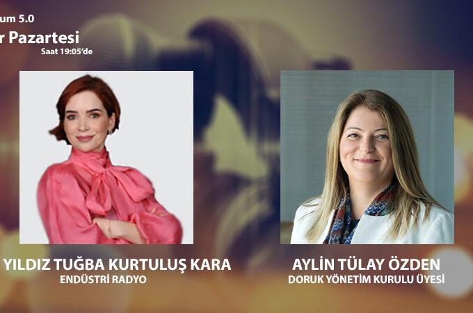 Doruk Yönetim Kurulu Üyesi Aylin Tülay Özden: Toplum 5.0'da Dijital Üretim Teknolojileri