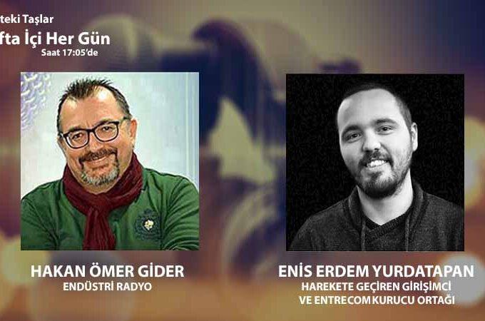 Harekete Geçiren Girişimci Ve Entre.com Kurucu Ortağı Enis Erdem Yurdatapan: Girişimcilerin Yolculuğu