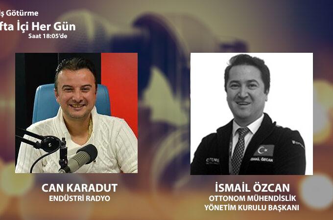 Ottonom Mühendislik Yönetim Kurulu Başkanı İsmail Özcan: Savunma Sanayinde öne çıkan Milli çözümler