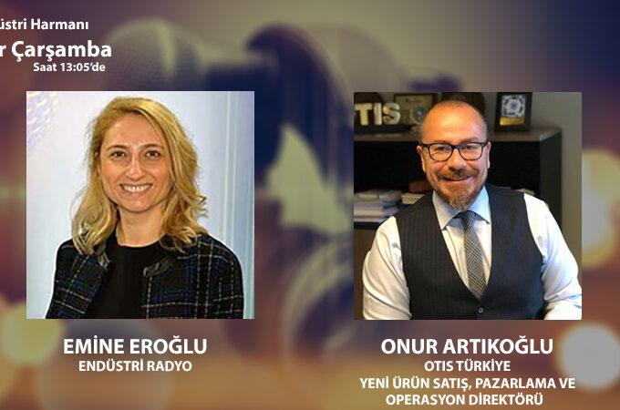 Otis Türkiye Yeni Ürün Satış, Pazarlama Ve Operasyon Direktörü Onur Artıkoğlu: Kendi Oluşturduğu Sektörün Liderliğini Yapan Bir Firmayız