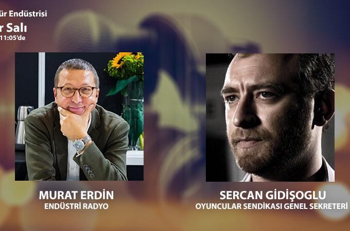 Oyuncular Sendikası Genel Sekreteri Sercan Gidişoglu: Sinema, Dizi, Tiyatro Ve Seslendirme Sektörlerinin Pandemide Durumu