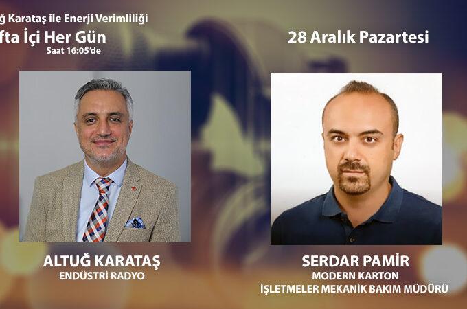 Modern Karton İşletmeler Mekanik Bakım Müdürü Serdar Pamir: Kağıt Sektöründe Enerji Verimliliği