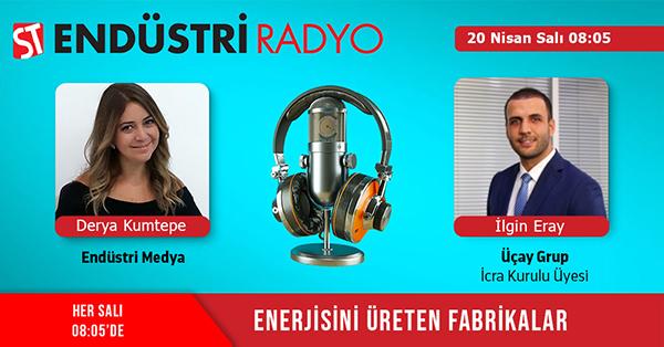 Üçay Grup İcra Kurulu Üyesi İlgin Eray: Türkiye'nin Enerji Verimliliği Potansiyelleri Nelerdir?
