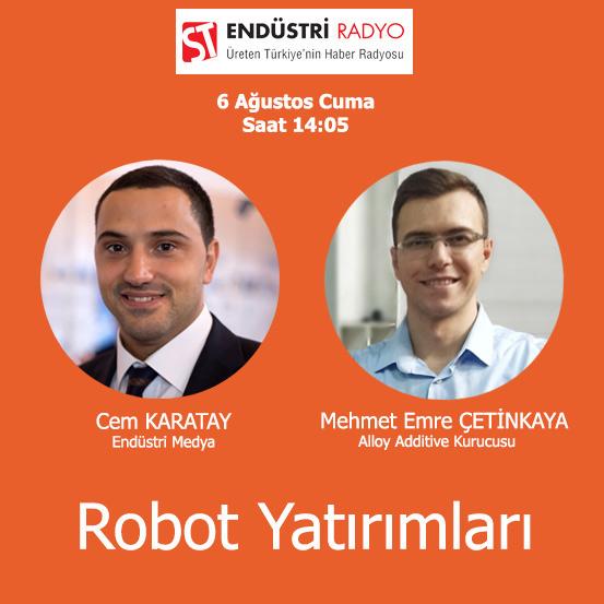 Alloy Additive Kurucusu Mehmet Emre Çetinkaya: Robotik Sistemlerle Katmanlı Imalat Yöntemleri