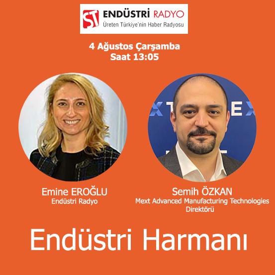 Mext Advanced Manufacturing Technologies Direktörü Semih Özkan: Fabrikalar Için Dijital Dönüşüm Nasıl Tasarlanır?